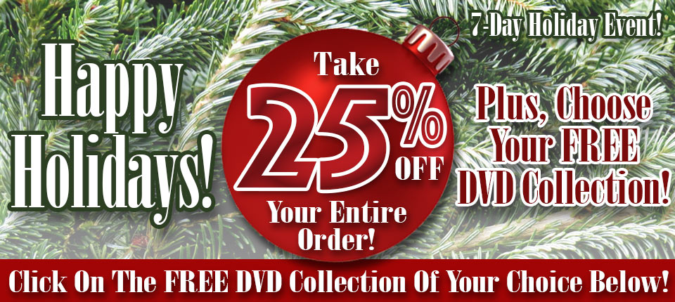 Take 25% Off Your Entire Order and Free DVD collection!