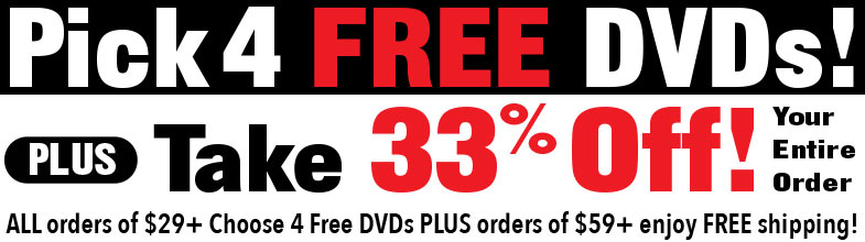 Pick 4 FREE DVDs - & Take 33% Off Your ENTIRE Order!  Plus, all orders of $59+ get FREE SHIPPING!