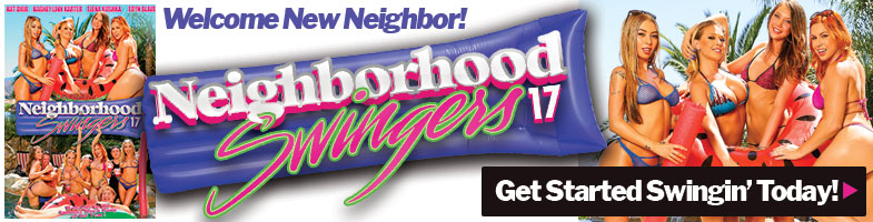 WELCOME NEW NEIGHBOR -- GET NEIGHORHOOD SWINGERS 17 TODAY!