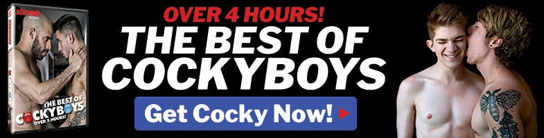 GET OVER 4 HOURS OF THE BEST OF COCKY BOYS!