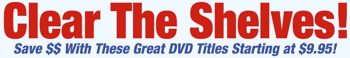 Save $$$ With These Great DVD Titles Starting At Only $9.95!!