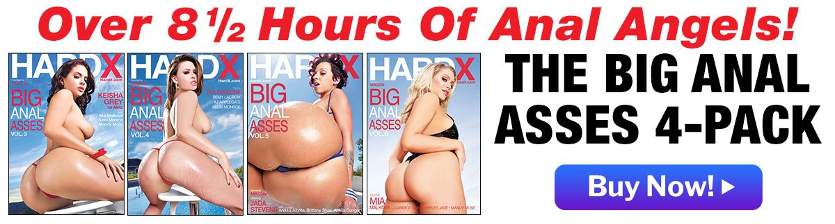 Get 8.5 Hours of Anal Angels with the Big Anal Asses 4-Pack!