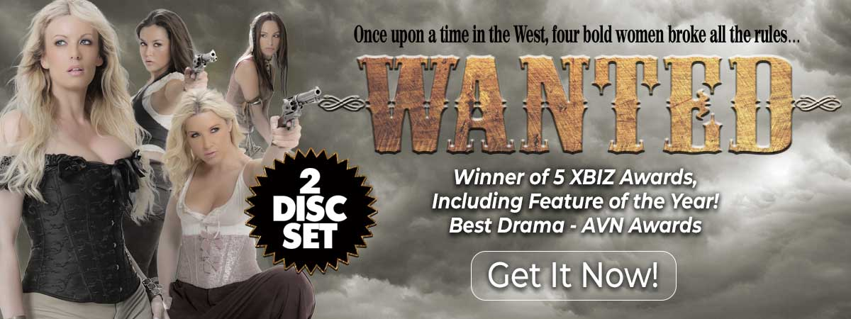 WANTED DVD -- Winner of 5 XBIZ Awards, Including Feature of the Year! Best Drama - AVN 2 Disc Set!