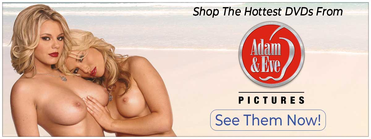 Shop Our Selection of DVDs From Adam & Eve Productions.